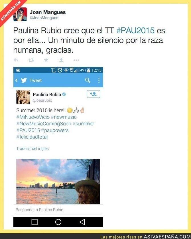 14864 - Paulina Rubio se cree que PAU2015 (Selectividad) es por ella