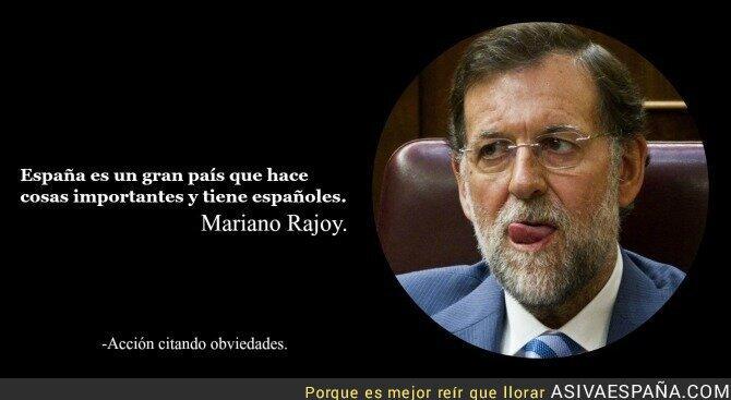 Así Va España Rajoy Y Sus Obviedades