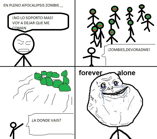 Forever_alone - Apocalipsis zombie