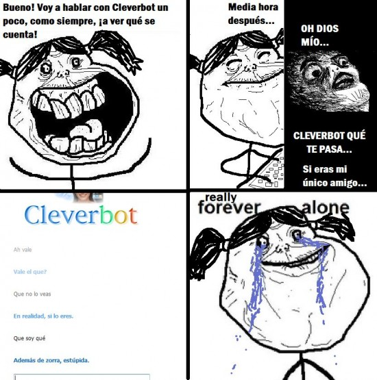 Forever_alone - Cleverbot te odia