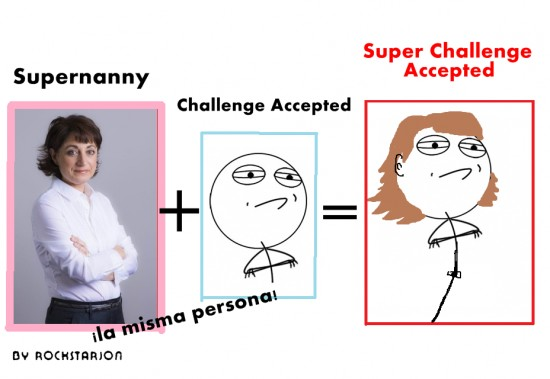 Challenge_accepted - Supernanny