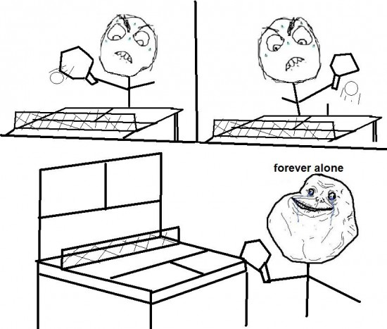 Forever_alone - Forever ping pong