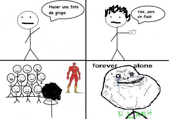 Forever_alone - Y flash no salió en la foto