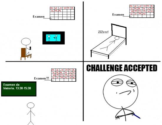 Challenge_accepted - Ir al examen sin estudiar