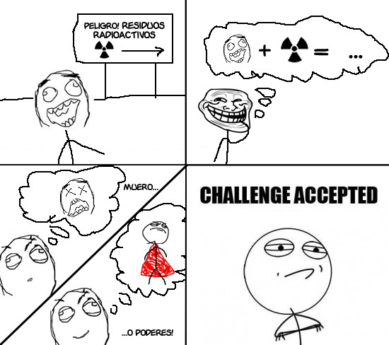 Challenge_accepted - ¿Morir o tener poderes? ¡Challenge Accepted!