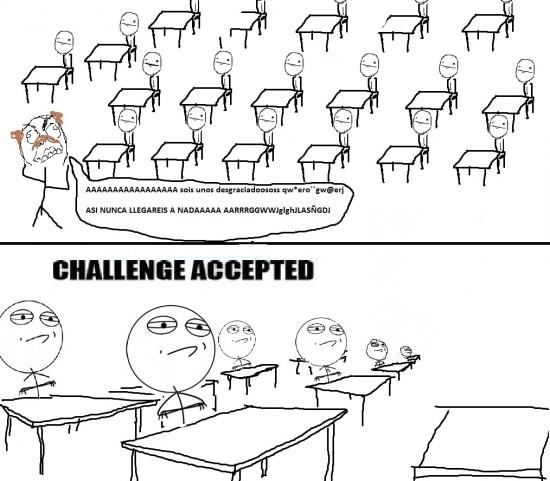 Challenge_accepted - Todos hemos tenido un profesor cabrón
