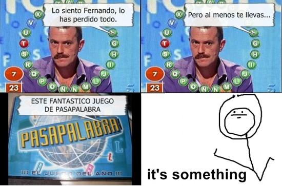 it's something,pasapalabra