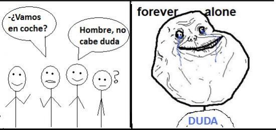 Forever_alone - No cabe duda