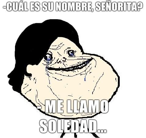Forever_alone - Se llama Soledad