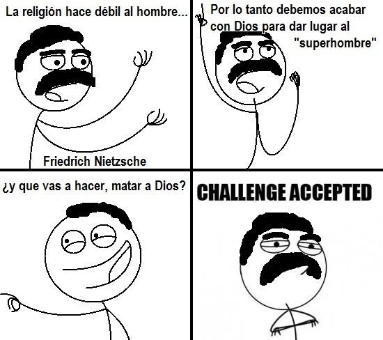 Challenge_accepted - Friedrich Nietzsche