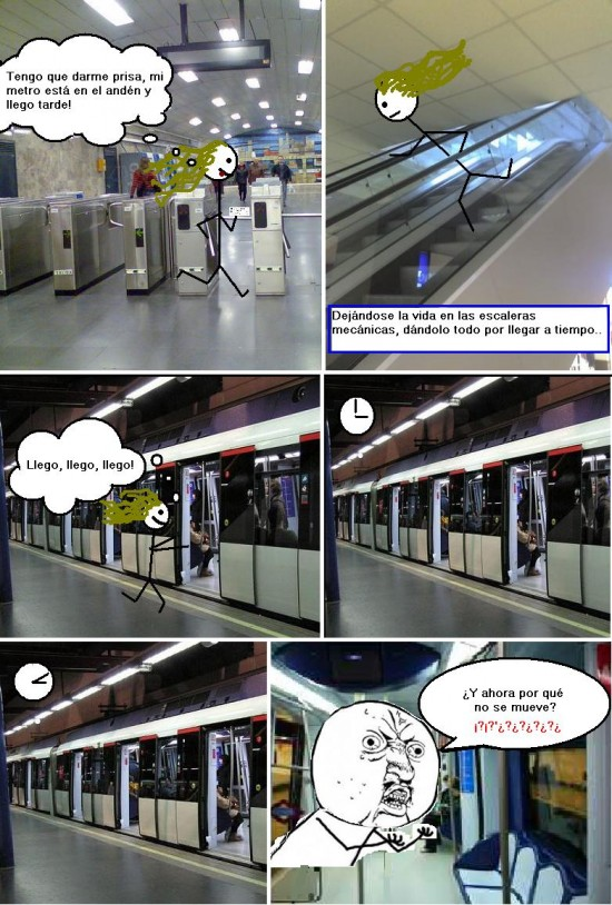 Y_u_no - Cuando no llegas al metro