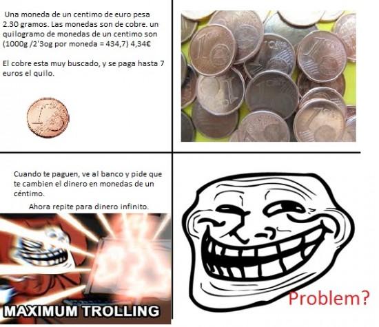 céntimos,dienro infinito,maximun trolling,troll face