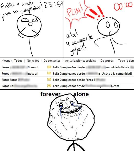 Forever_alone - ¡Os habeis acordado!