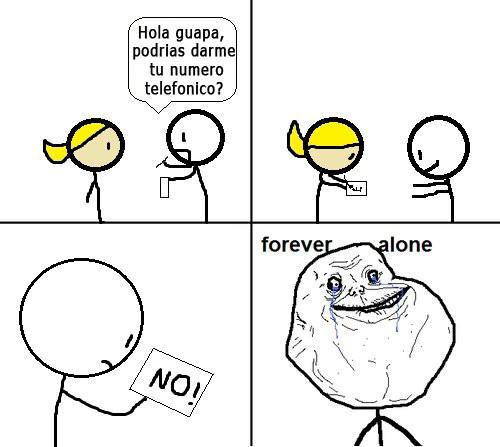 Forever_alone - ¿Me das tu número?