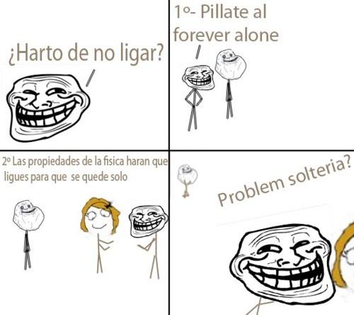forever alone,ligar,problem?,soltería,trollface
