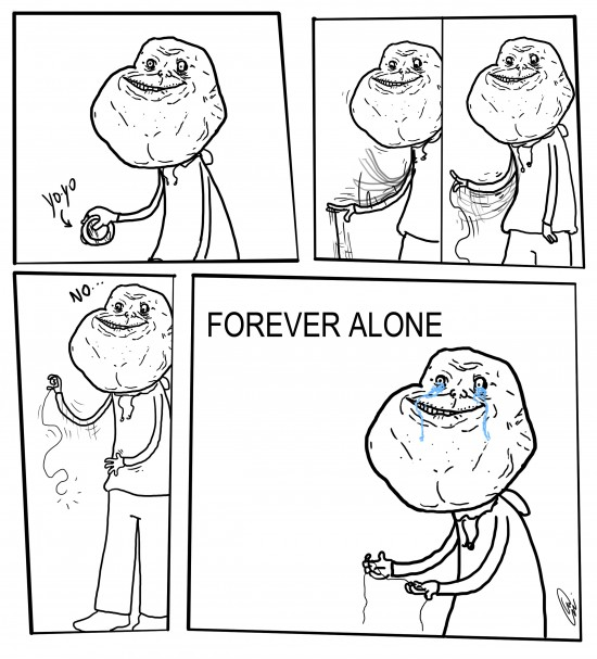 Forever_alone - Yo-Yo, ¿alguien mas?... por favor... ?