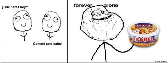 Forever_alone - Hoy comemos con...