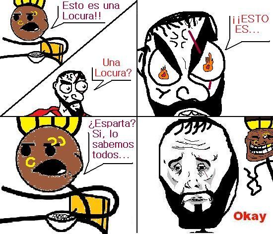 Okay - Okay Leonidas... Okay...