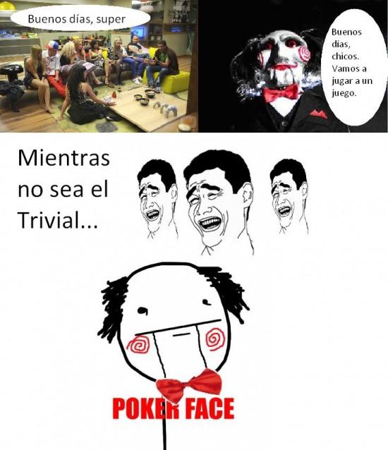 Pokerface - Mejor no hagas jugar al trivial a los de gran hermano
