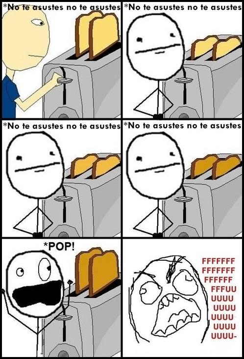 susto,tostadas