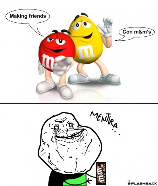 Forever_alone - Making friends con m&m's