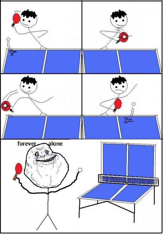 Forever_alone - Ping-pong alone