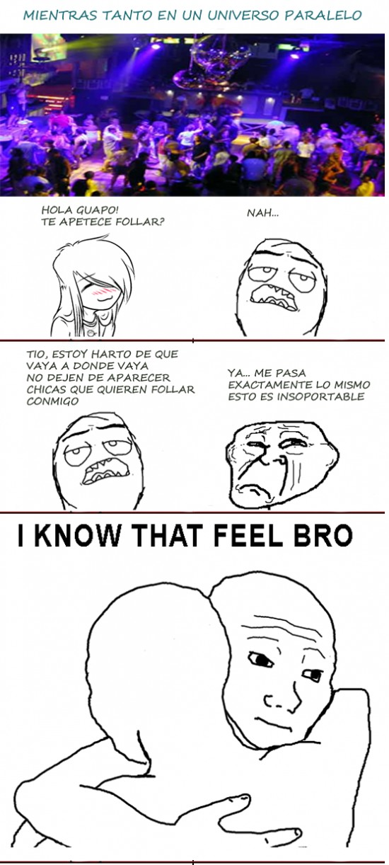 bro,disco,i know that feel,paralelo,troll,universo