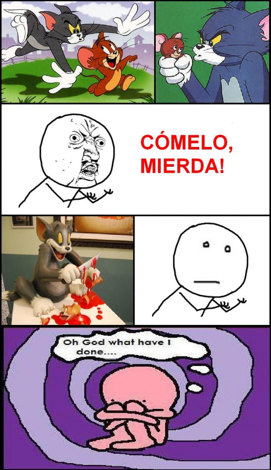 Oh_god_what_have_i_done - Tom y Jerry