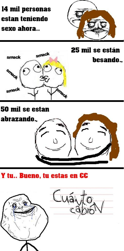 cc,demas,forever alone,me gusta