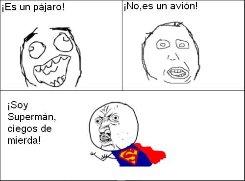 Y_u_no - ¡Es Supermán!
