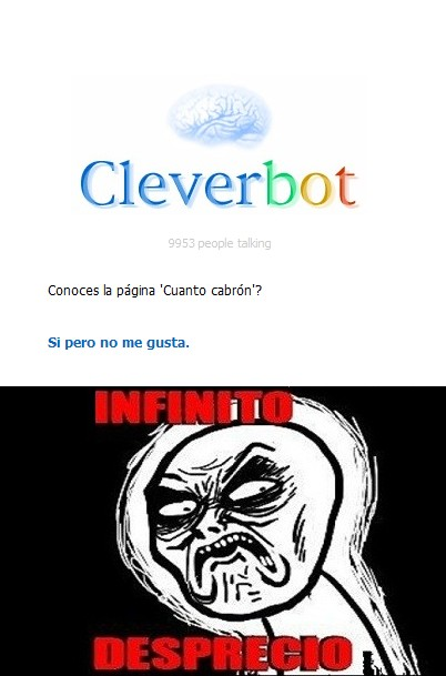 Infinito_desprecio - Infinito desprecio hacia CleverBot