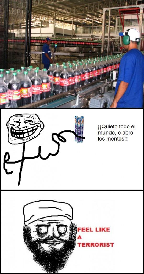 coca-cola,feel like a terrorist,mentos,troll