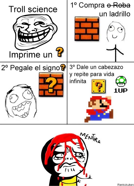 infinita,ladrillo,Mario bross,Mentira,Troll,vida