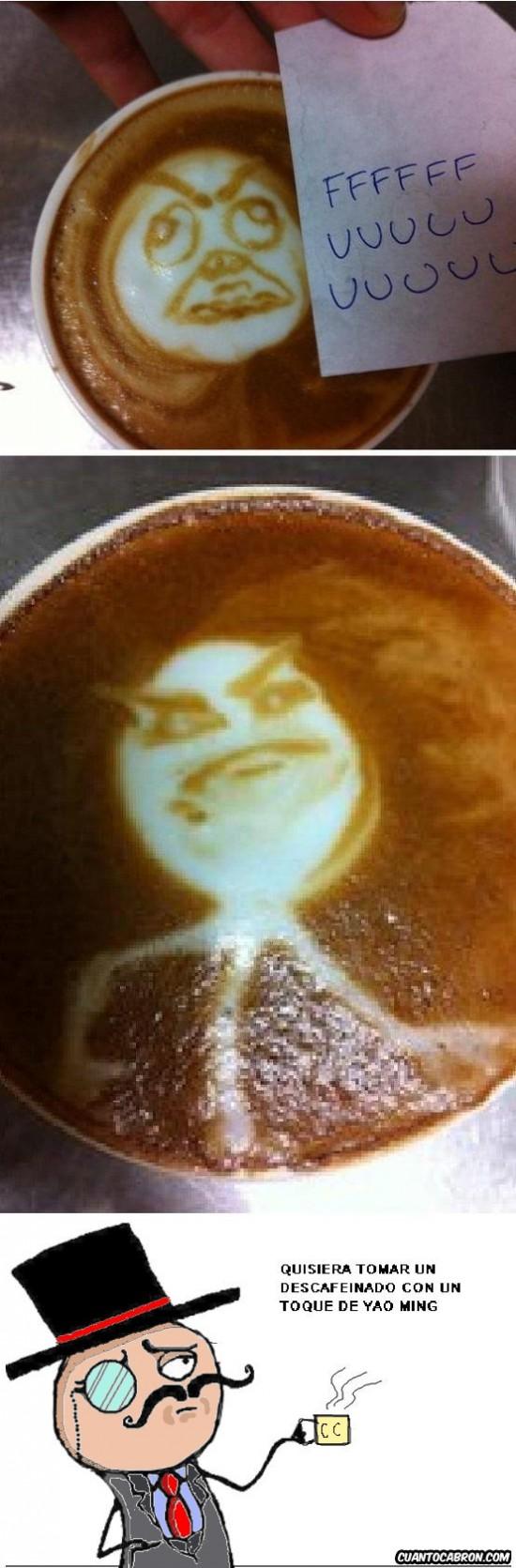 café,cafetería,feel like a sir,ffuu,fuck yeah,yao ming