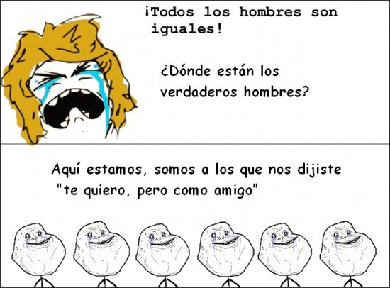 Forever alone,hombres,mujeres,problemas