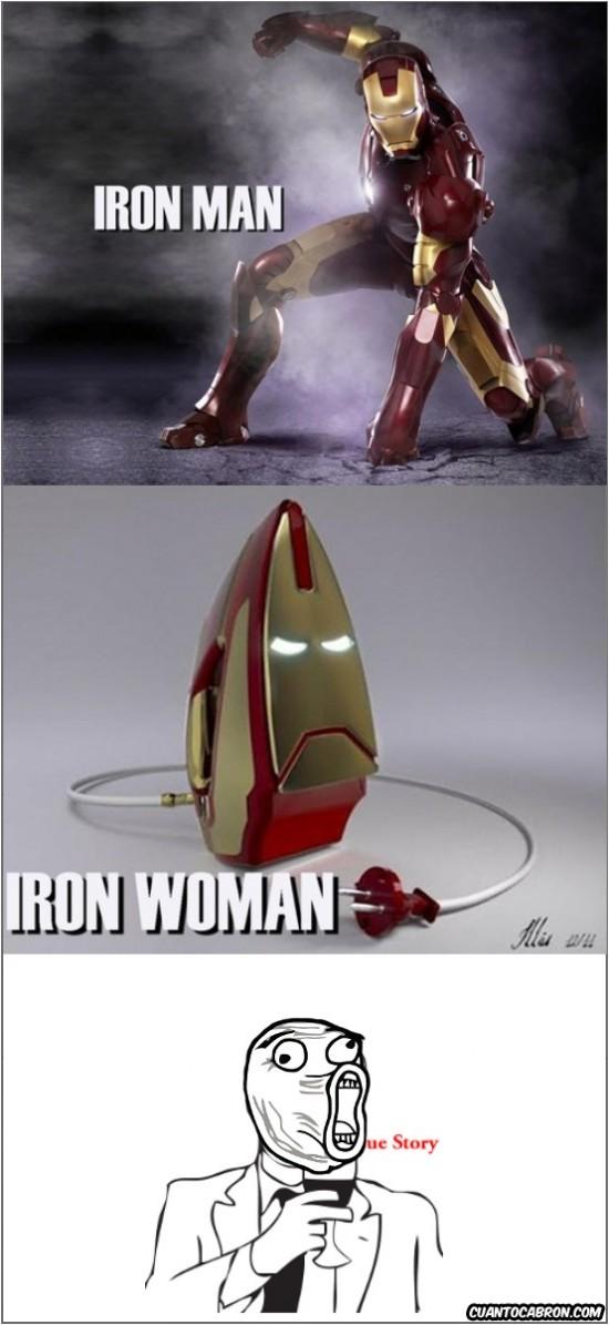 iron man,iron woman,ironman,ironwoman,lol,plancha,true story,women