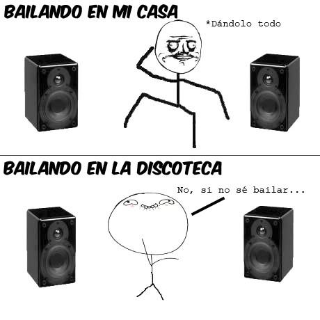 bailar,casa,dandolo,darlo,discoteca,oh stop it you,todo,vergüenza