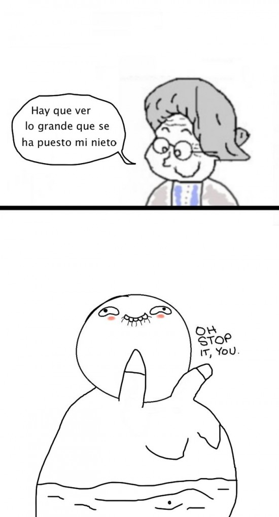 Abuela,fuerte,gordo,grande,mentira,oh stop it you