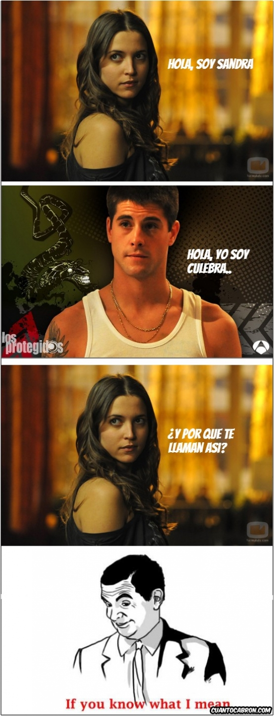 culebra,if you know what i mean,sandra,suelta,ya sabes