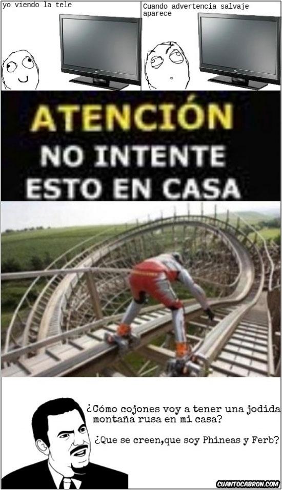 advertencia,are you serius,disney,en casa,montaña rusa,patines,phineas y ferb,tele