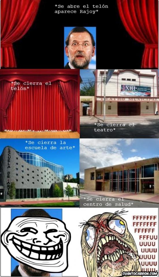 arte,escuela,FUUU,Rajoy,salud,teatro,telon,troll