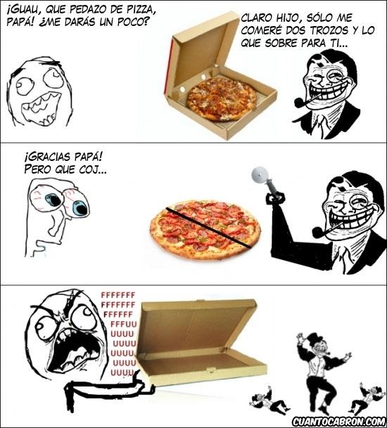 cortar,dos trozos,invitar,padre,pizza,trolldad