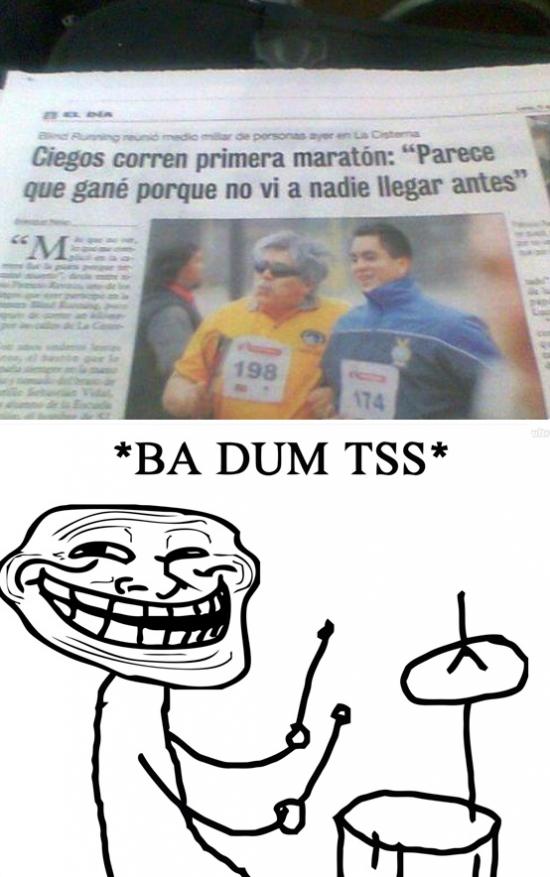 badum tss,ciego,correr,maraton
