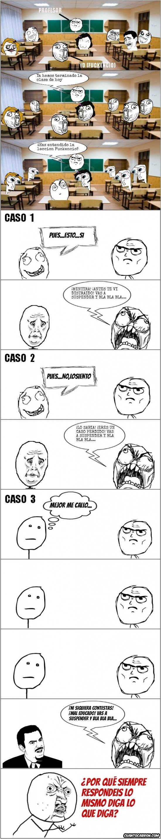 Are you serious?,clase,enfadado,lección,misma respuesta,profesor,Y U NO