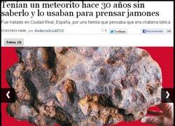 Enlace a Prensar jamones... ¡¿Con un meteorito?!