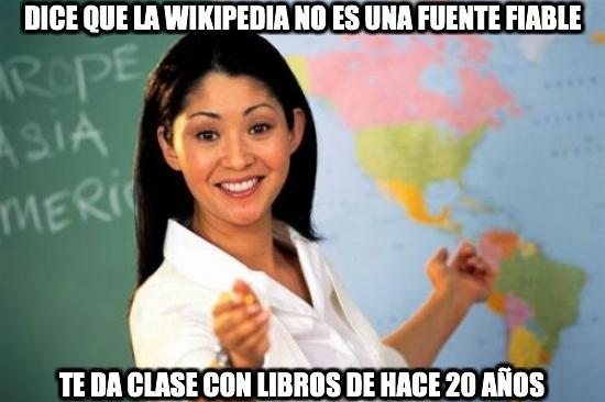 Profesora_cabrona - Dice que la wikipedia no es una fuente fiable