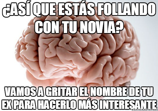 cerebro troll,ex,hacerlo,interesante,nombre,novia,scumbag brain