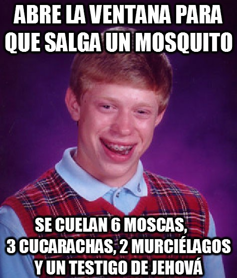 Bad_luck_brian - Abre la ventana para que salga un mosquito