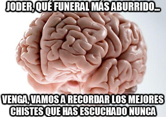 Cerebro_troll - Joder, qué funeral más aburrido...