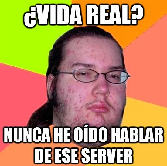 Gordo_granudo - ¿Vida real?